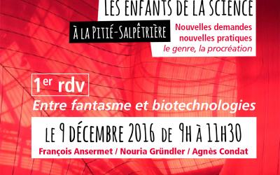 Entre fantasme et biotechnologies