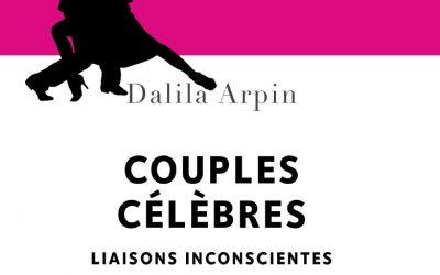 Couples célèbres, liaisons inconscientes