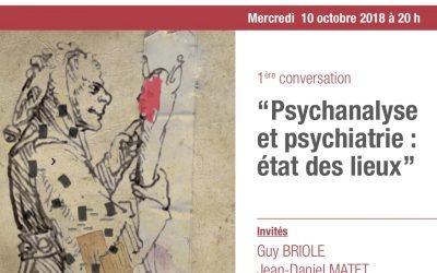 La psychiatrie, aujourd'hui et demain. Quelle place pour la psychanalyse?