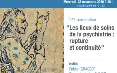 2ème conversation : Les lieux de soins de la psychiatrie : rupture et continuité