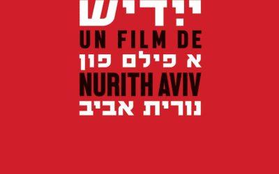 YIDDISH, un film de Nurith Aviv